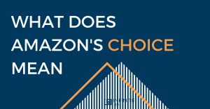 What does Amazons choice badge mean